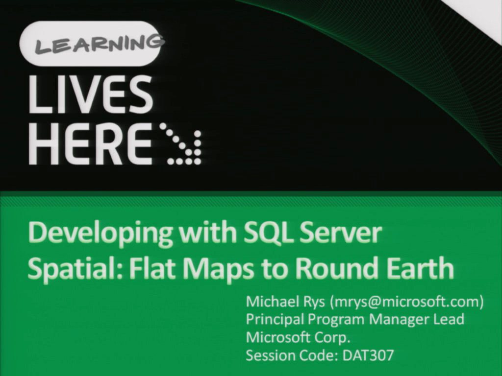 Developing with SQL Server Spatial: Flat Maps to Round Earth
