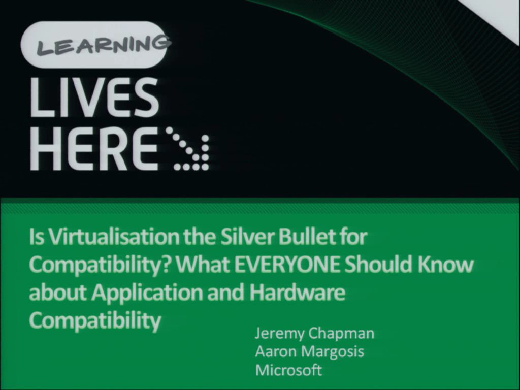 Is Virtualisation the Silver Bullet for Compatibility? What EVERYONE Should Know about Application and Hardware Compatibility