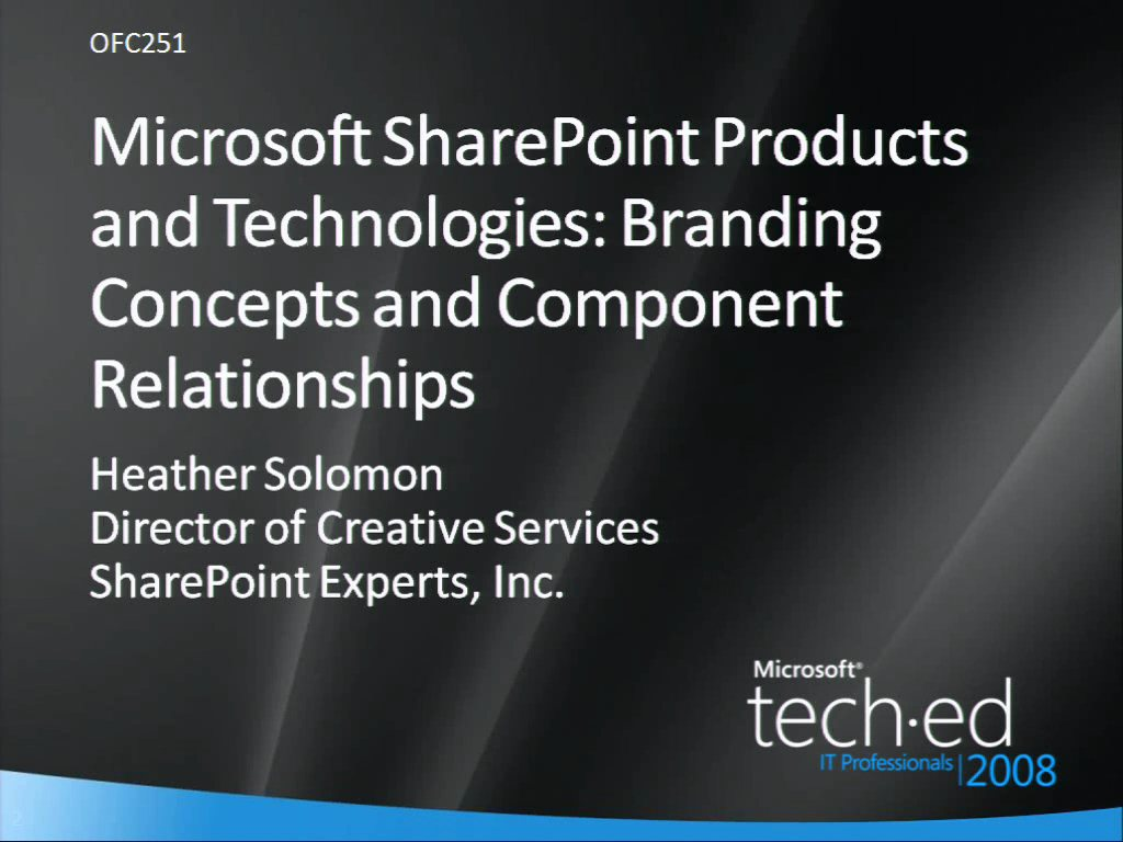 Microsoft SharePoint Products and Technologies: Branding Concepts and Component Relationships