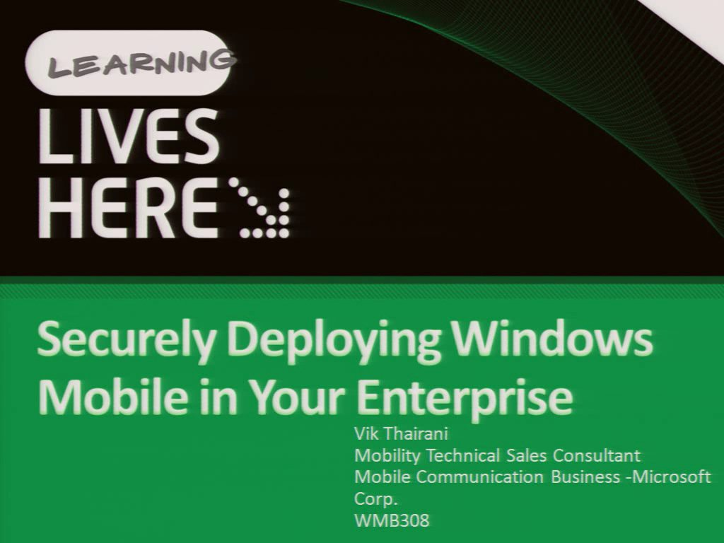 Securely Deploying Windows Mobile in Your Enterprise