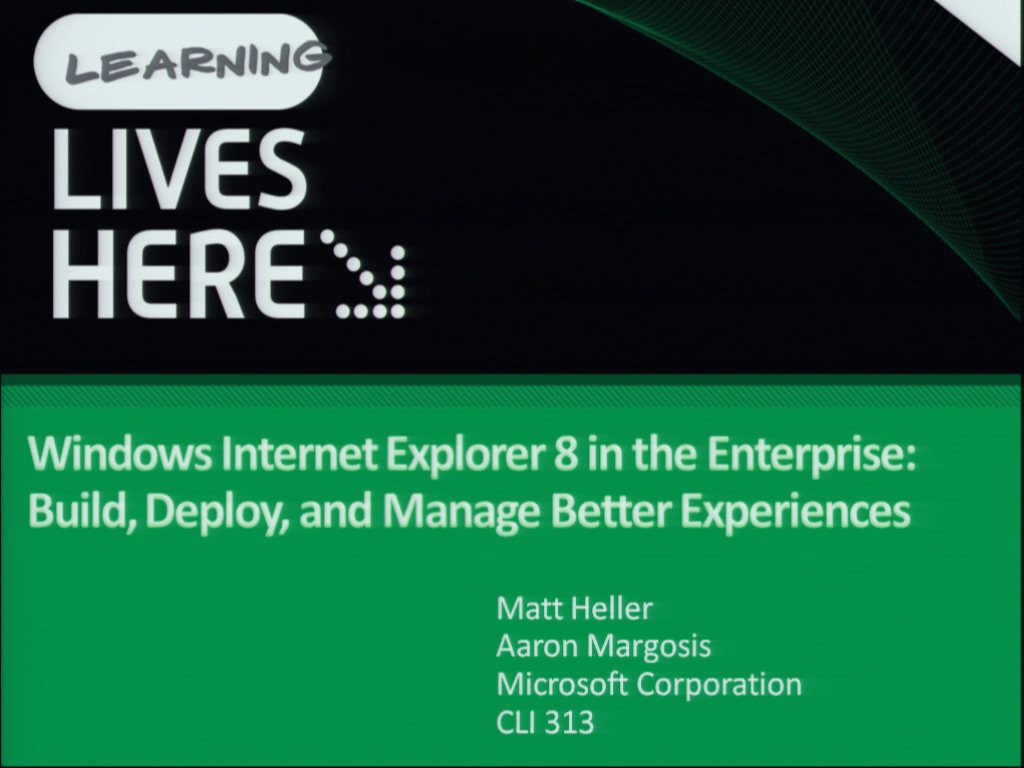 Windows Internet Explorer 8 in the Enterprise: Build, Deploy, and Manage Better Experiences