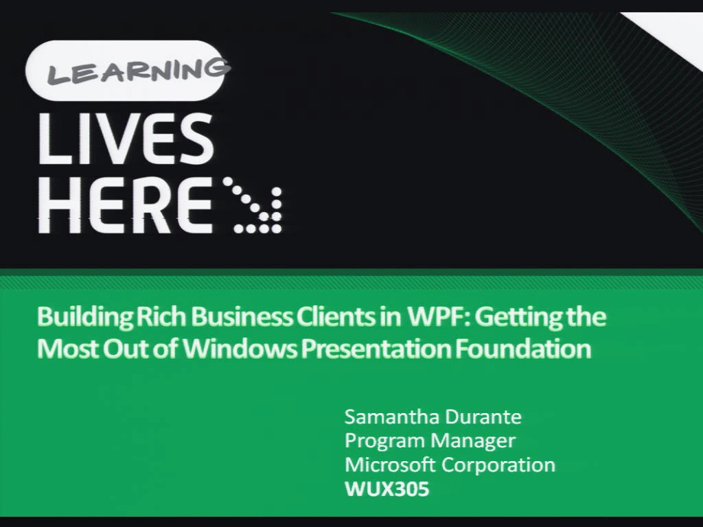 Building Rich Business Clients in WPF: Getting the Most Out of Windows Presentation Foundation