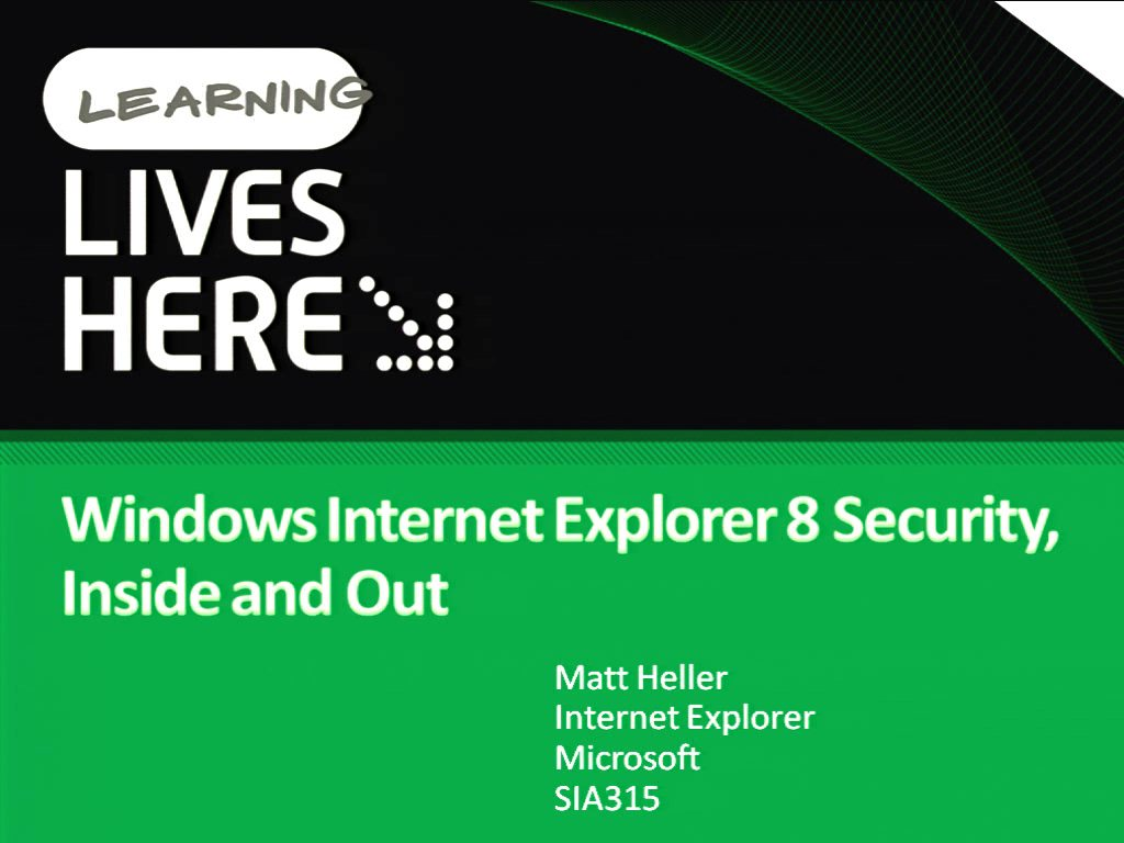 Windows Internet Explorer 8 Security, Inside and Out
