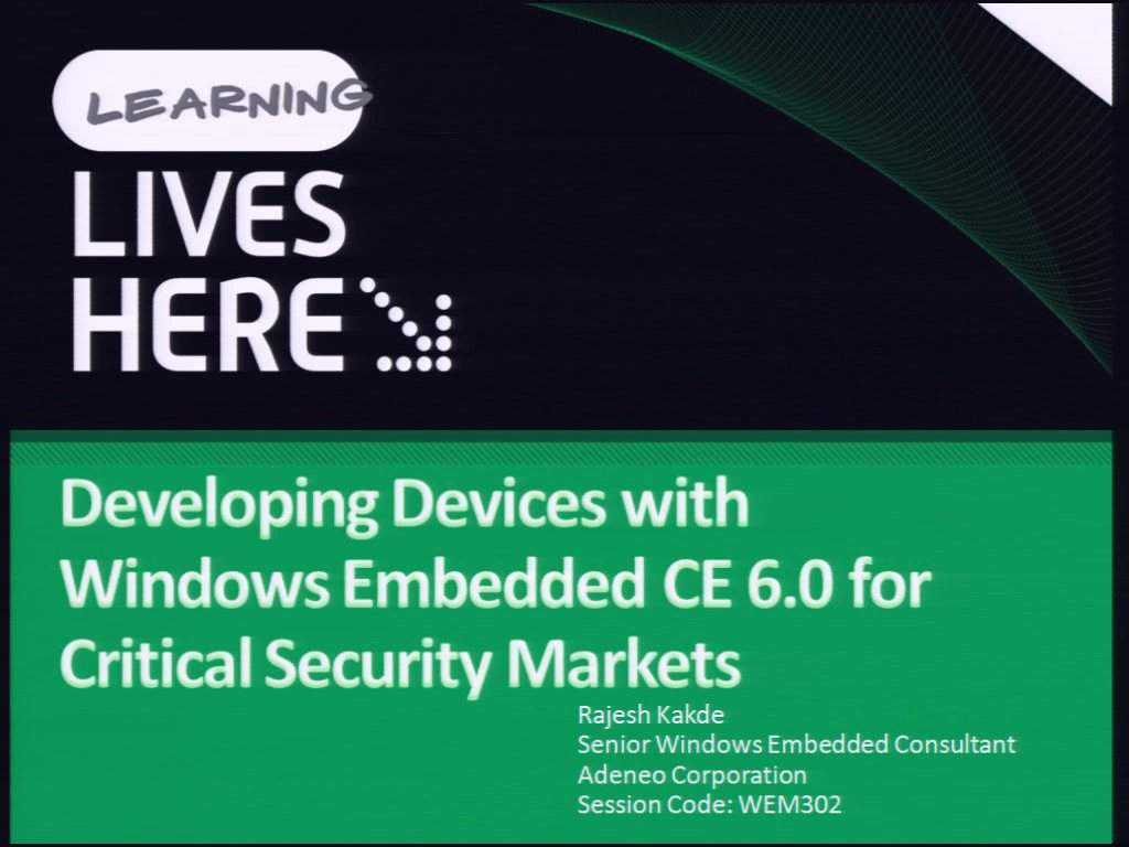Developing Devices with Windows Embedded CE 6.0 for Critical Security Markets