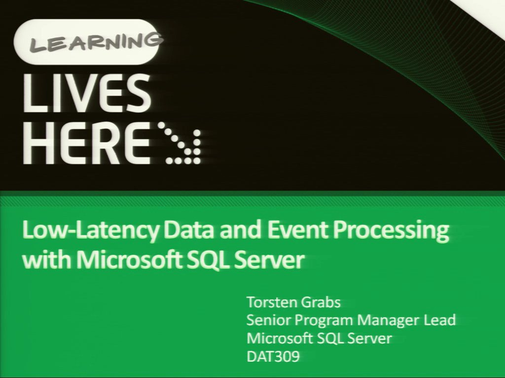 Low-Latency Data and Event Processing with Microsoft SQL Server