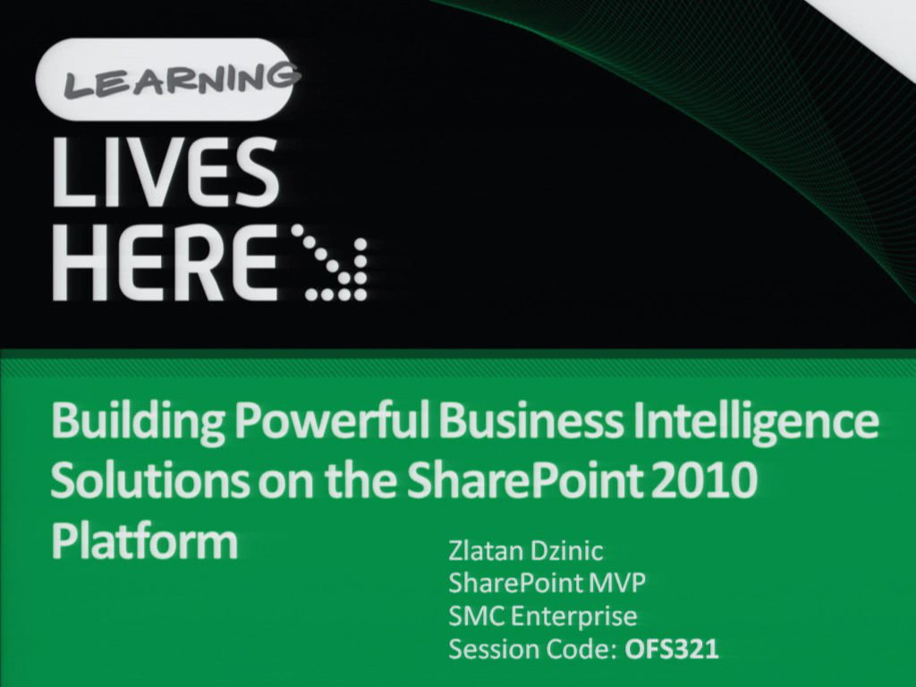 Building Powerful Business Intelligence Solutions on the SharePoint 2010 Platform