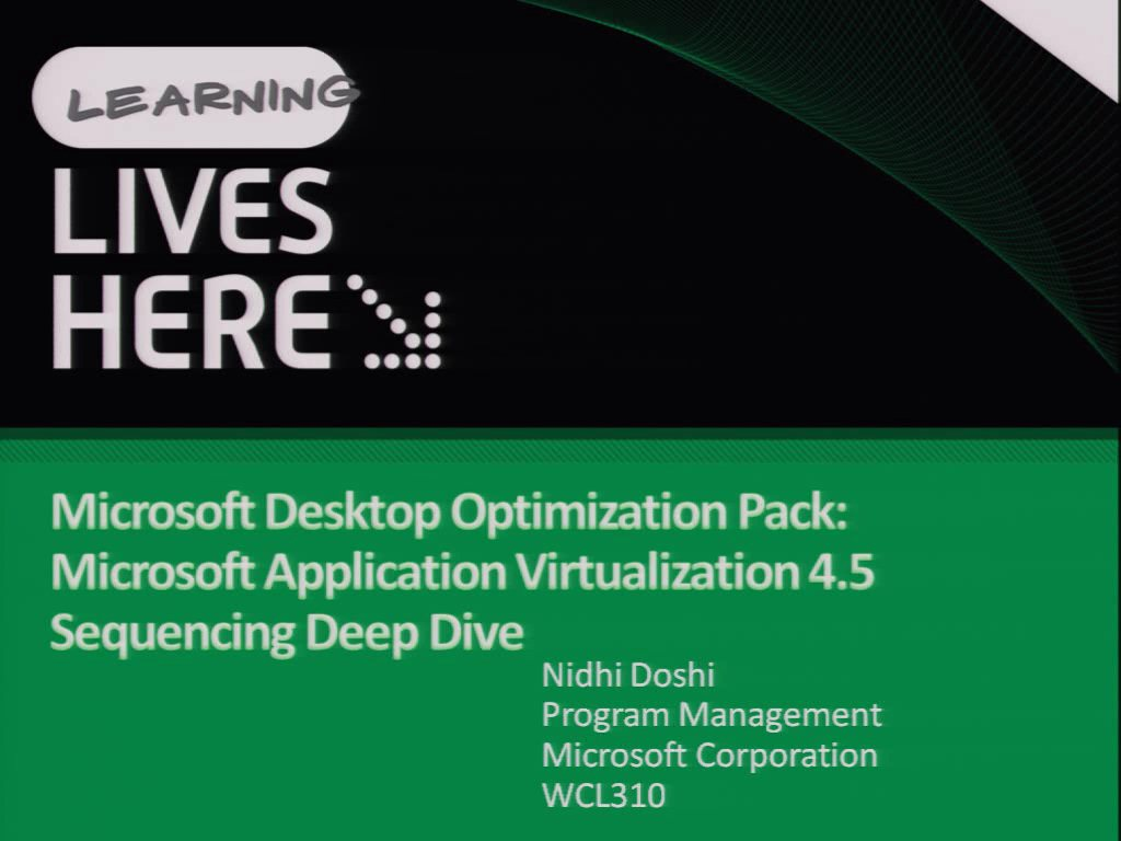 Microsoft Desktop Optimization Pack: Microsoft Application Virtualization 4.5 Sequencing Deep Dive