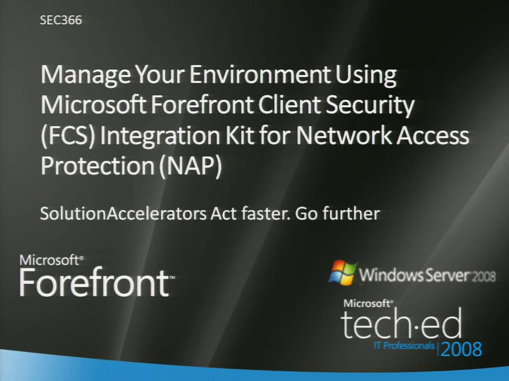 Get the Best Out of NAP with Microsoft Forefront Client Security: Better Protect Your Environment and Support Advanced Access Control to Your Network