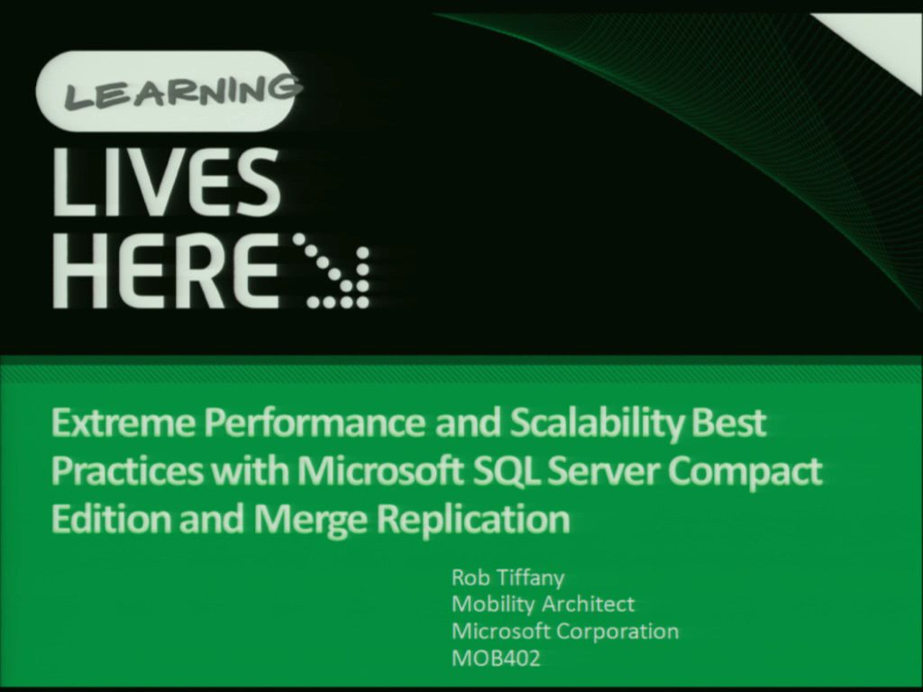 Extreme Performance and Scalability Best Practices with Microsoft SQL Server Compact Edition and Merge Replication