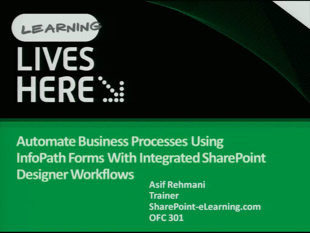 Automate Business Processes Using InfoPath Forms with Integrated SharePoint Designer Workflows... All without Coding!