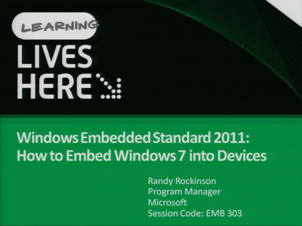 Windows Embedded Standard 2011: How to Embed Windows 7 into Devices