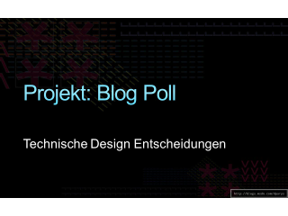 Projekt Blog Poll: Technisches Design (Teil 2)
