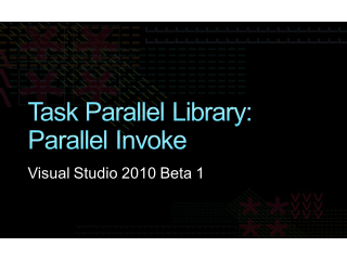 Task Parallel Library: Parallel Invoke