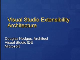 VS Extensibility Architecture: Intro & Advanced Topics