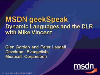 geekSpeak recording - Dynamic Languages and the DLR with Mike Vincent