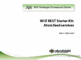 endpoint.tv Screencast - Building Atom feeds with the WCF REST Starter Kit