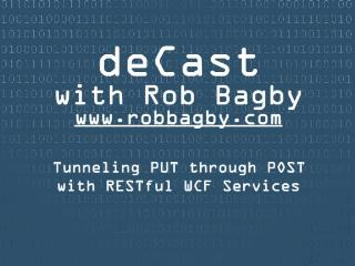 decast - Tunneling a PUT through POST with RESTful WCF Services
