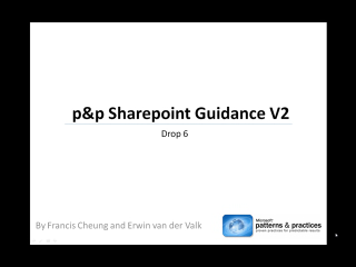 p&p SharePoint Development Guidance v2 - What's in Drop 6?