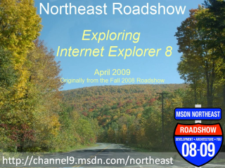 Northeast Roadshow - Exploring Internet Explorer 8