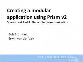 Creating a modular application using Prism v2 - Screencast 4/4 : Decoupled Communication