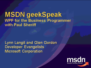 geekSpeak Recording - WPF for the Business Programmer with Paul Sheriff