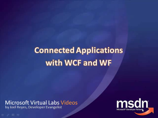 MS Virtual Labs: Connected Applications with WCF and WF