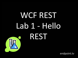 endpoint.tv Screencast - WCF REST Starter Kit Lab 1 - Hello REST