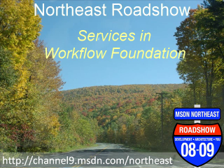 Northeast Roadshow - Services in Workflow Foundation