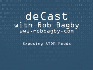 deCast - Exposing ATOM Feeds from your services