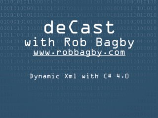 deCast - Dynamic Xml with C# 4.0