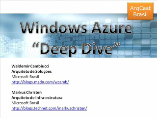 ArqCast Brasil - S+S com Windows Azure Parte 2