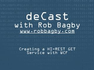 deCast - Creating a HI-REST GET Service with WCF 3.5
