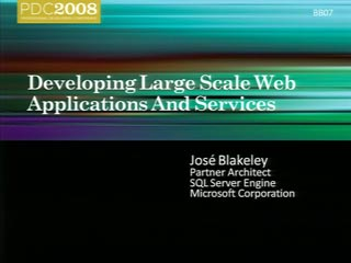 SQL Server 2008: Developing Large Scale Web Applications and Services