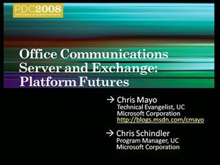 Microsoft Office Communications Server and Exchange: Platform Futures