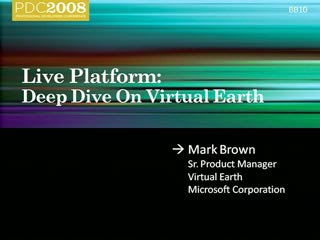 Live Services: Deep Dive on Microsoft Virtual Earth