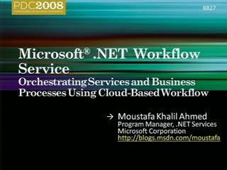 .NET Services: Orchestrating Services and Business Processes Using Cloud-Based Workflow