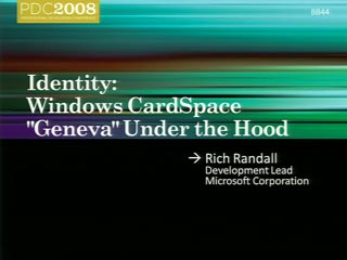 "Identity: Windows CardSpace ""Geneva"" Under the Hood"