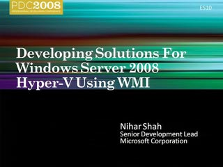 Developing Solutions for Windows Server 2008 Hyper-V Using WMI