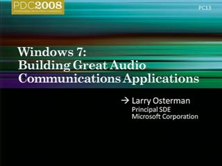 Windows 7: Building Great Audio Communications Applications