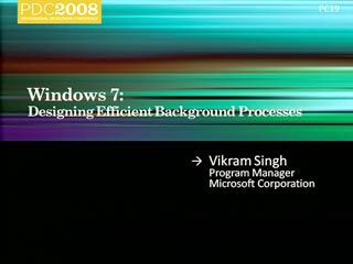 Windows 7: Designing Efficient Background Processes