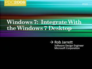 Windows 7: Integrate with the Windows 7 Desktop