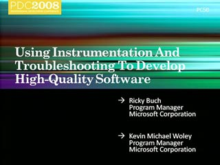 Windows 7: Using Instrumentation and Diagnostics to Develop High Quality Software