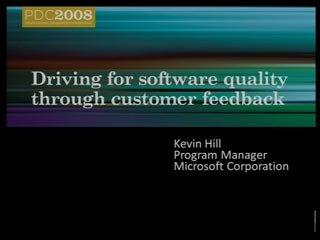 Driving for software quality through customer feedback