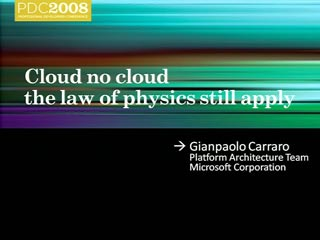 Services Symposium: Cloud or No Cloud, the Laws of Physics Still Apply