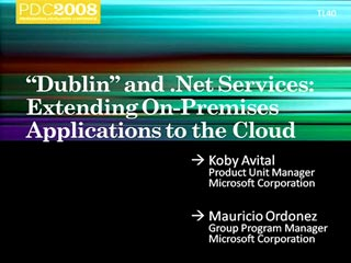 """Dublin"" and .NET Services: Extending On-Premises Applications to the Cloud"