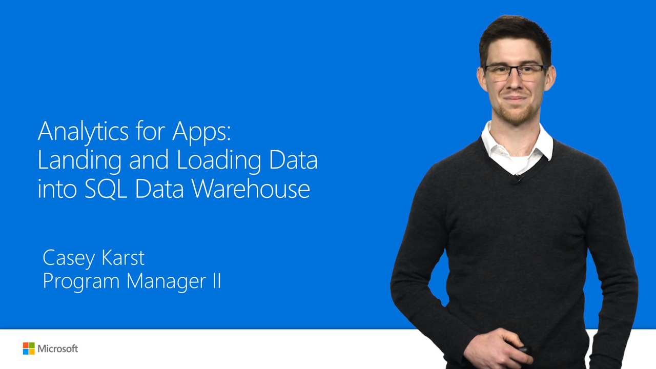Analytics for Apps: Landing and Loading Data into SQL Data Warehouse