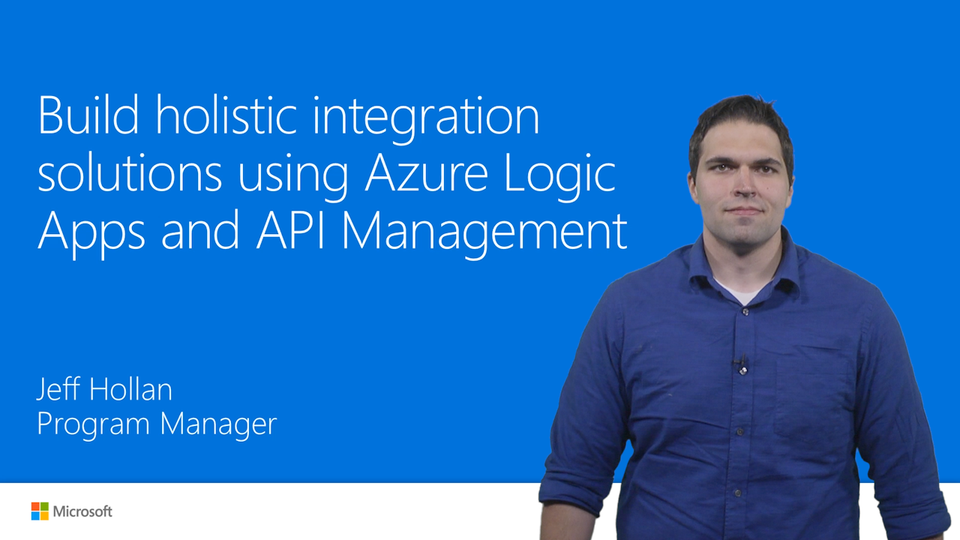 Build holistic integration solutions using Azure Logic Apps and API Management