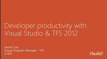Developer Productivity with Visual Studio & TFS 2012