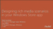 Designing rich media scenarios in your Windows Store app