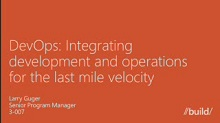 DevOps: Integrating development and operations for the last mile velocity
